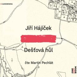 Dešťová hůl - Jiří Hájíček (Audiokniha)