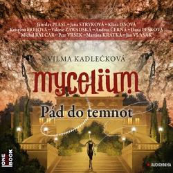 Mycelium 3: Pád do temnot - Vilma Kadlečková (Audiokniha)