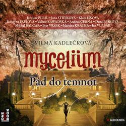 Audiokniha Mycelium III: Pád do temnot - Vilma Kadlečková - Jana Stryková