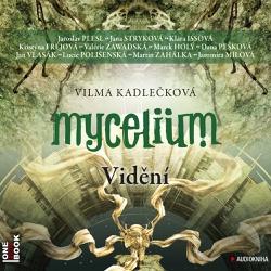 Mycelium 4: Vidění - Vilma Kadlečková (Audiokniha)