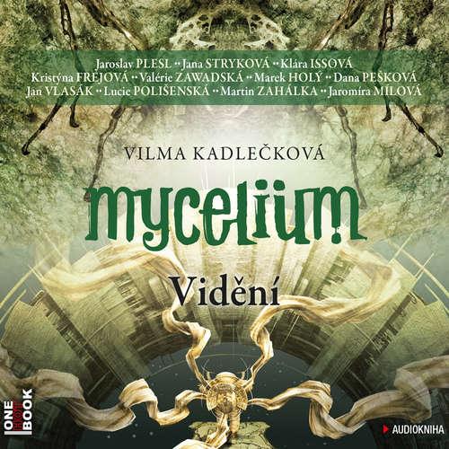 Audiokniha Mycelium IV: Vidění - Vilma Kadlečková - Jana Stryková