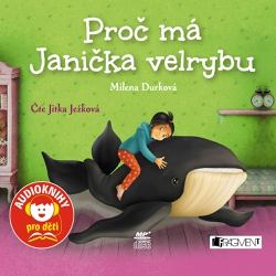 Proč má Janička velrybu - Milena Durková (Audiokniha)