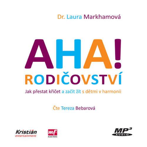 Audiokniha AHA! Rodičovství - Laura Markham - Tereza Bebarová