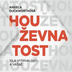 Houževnatost - Angela Duckworthová (Audiokniha)