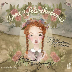 Audiokniha Anne ze Zeleného domu - Lucy Maud Montgomery - Klára Sedláčková Oltová