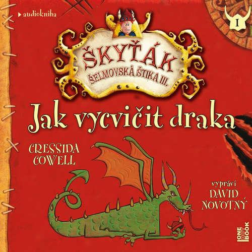 Audiokniha Jak vycvičit draka - Cressida Cowell - David Novotný