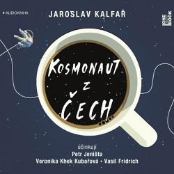 Kosmonaut z Čech - Jaroslav Kalfař (Audiokniha)