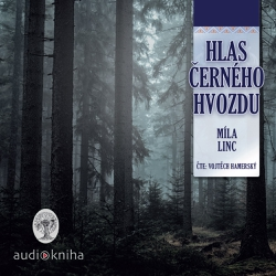 Hlas Černého hvozdu - Míla Linc (Audiokniha)