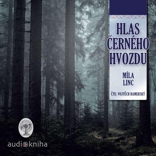 Audiokniha Hlas Černého hvozdu - Míla Linc - Vojtěch Hamerský