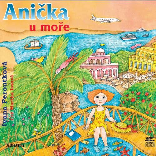 Audiokniha Anička u moře - Ivana Peroutková - Martha Issová