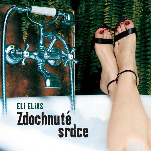 Audiokniha Zdochnuté srdce - Eli Elias - Zuzana Fialová