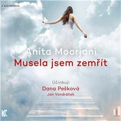 Musela jsem zemřít - Anita Moorjani (Audiokniha)