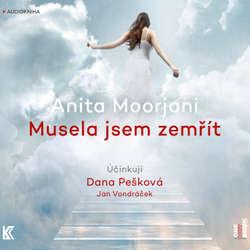 Audiokniha Musela jsem zemřít - Anita Moorjani - Jan Vondráček