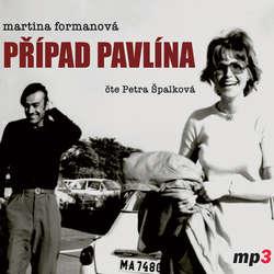 Audiokniha Případ Pavlína - Martina Formanová - Petra Špalková