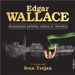 Kriminální příběhy Johna G. Reedera - Edgar Wallace (Audiokniha)
