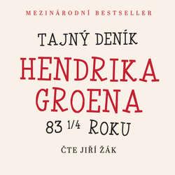Audiokniha Tajný deník Hendrika Groena - Hendrik Groen - Jiří Žák