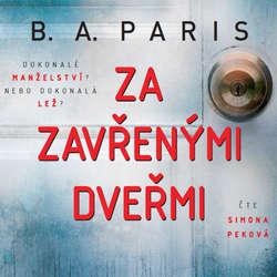 Audiokniha Za zavřenými dveřmi - B. A. Paris - Simona Peková