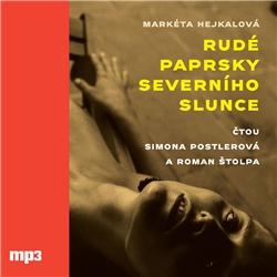 Rudé paprsky severního slunce - Markéta Hejkalová (Audiokniha)