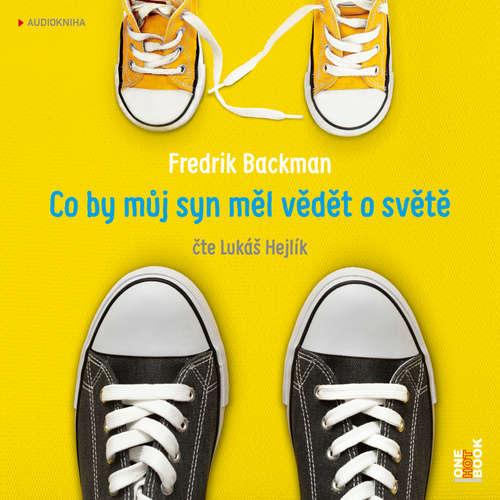 Audiokniha Co by můj syn měl vědět o světě - Fredrik Backman - Lukáš Hejlík