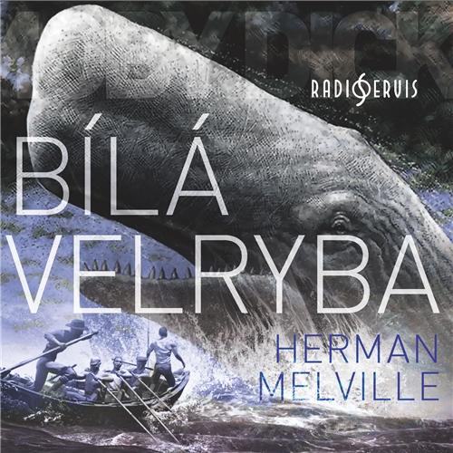 Bílá velryba - Herman Melvill (Audiokniha)