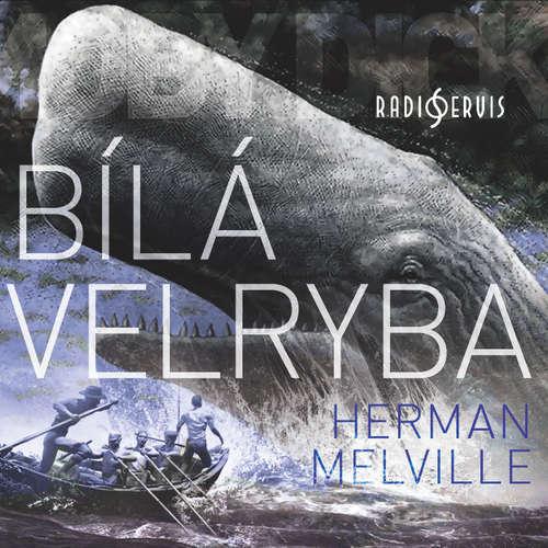 Audiokniha Bílá velryba - Herman Melvill - Miroslav Středa