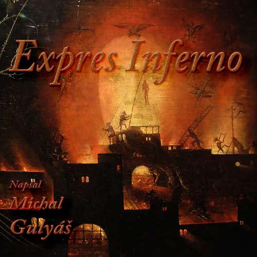 Audiokniha Expres Inferno - Michal Gulyáš - Michal Gulyáš