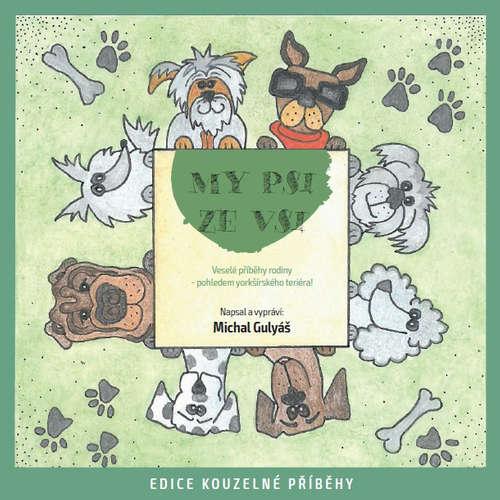 Audiokniha My psi ze vsi - Michal Gulyáš - Michal Gulyáš