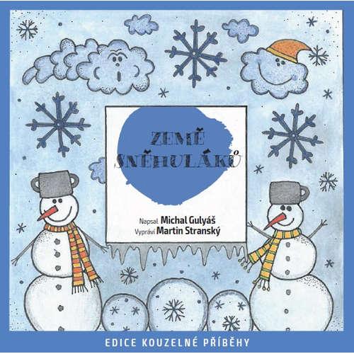 Audiokniha Země sněhuláků - Michal Gulyáš - Martin Stránský