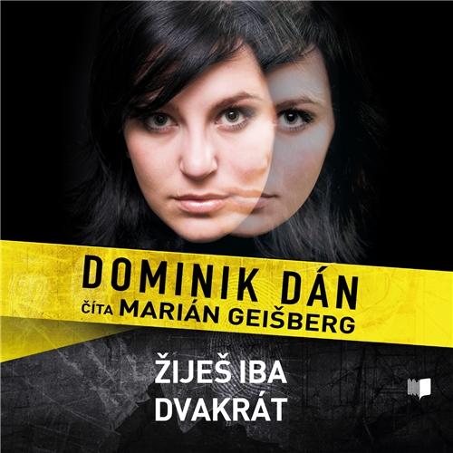 Žiješ iba dvakrát  - Dominik Dán (Audiokniha)