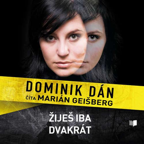 Audiokniha Žiješ iba dvakrát  - Dominik Dán - Marián Geišberg