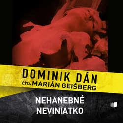 Audiokniha Nehanebné neviniatko - Dominik Dán - Marián Geišberg