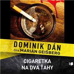 Cigaretka na dva ťahy - Dominik Dán (Audiokniha)