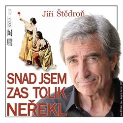 Snad jsem zas tolik neřekl - Jiří Štědroň (Audiokniha)