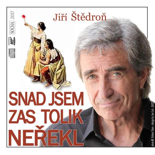 Audiokniha Snad jsem zas tolik neřekl - Jiří Štědroň - Jiří Štědroň