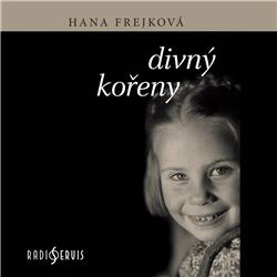 Divný kořeny - Hana Frejková (Audiokniha)