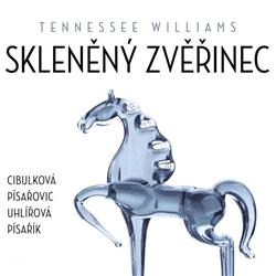 Skleněný zvěřinec - Tennessee Williams (Audiokniha)