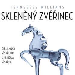 Audiokniha Skleněný zvěřinec - Tennessee Williams - Vilma Cibulková