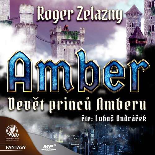 Audiokniha Amber 1 - Devět princů Amberu - Roger Zelazny - Luboš Ondráček