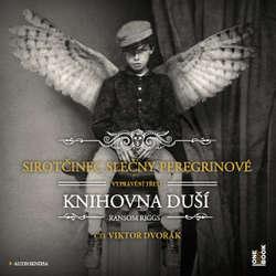 Audiokniha Sirotčinec slečny Peregrinové: Knihovna duší - Ransom Riggs - Viktor Dvořák