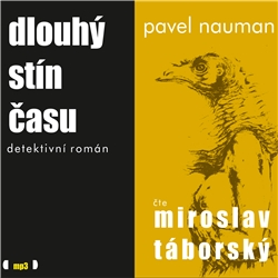 Dlouhý stín času - Pavel Nauman (Audiokniha)