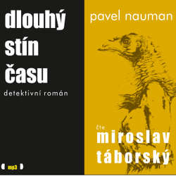 Audiokniha Dlouhý stín času - Pavel Nauman - Miroslav Táborský