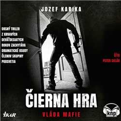Čierna hra: Vláda mafie - Jozef Karika (Audiokniha)