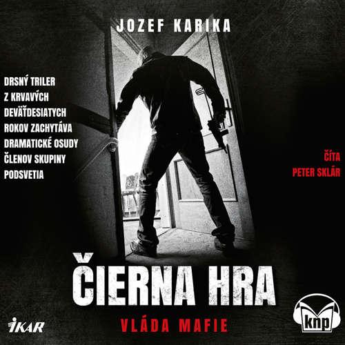 Audiokniha Čierna hra: Vláda mafie - Jozef Karika - Peter Sklár