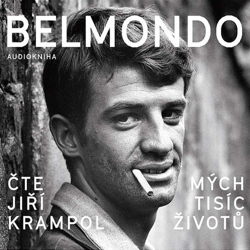 Audiokniha Belmondo: Mých tisíc životů - Jean-Paul Belmondo - Jiří Krampol