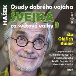 Audiokniha Osudy dobrého vojáka Švejka za světové války 3 - Jaroslav Hašek - Oldřich Kaiser
