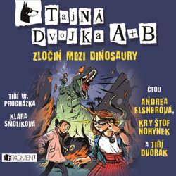 Audiokniha Tajná dvojka A + B - Zločin mezi dinosaury - Jiří Walker Procházka - Andrea Elsnerová