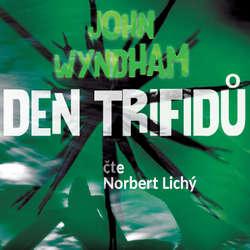 Audiokniha Den trifidů - John Wyndham - Norbert Lichý