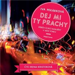 Dej mi ty prachy - Iva Pekárková (Audiokniha)