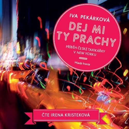 Audiokniha Dej mi ty prachy - Iva Pekárková - Irena Kristeková