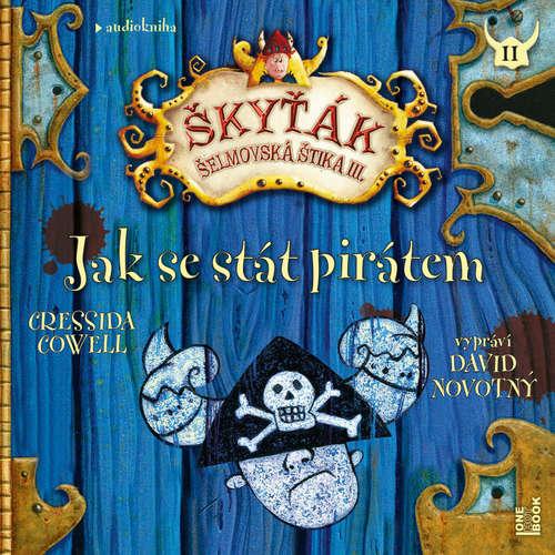 Audiokniha Jak se stát pirátem - Cressida Cowell - David Novotný